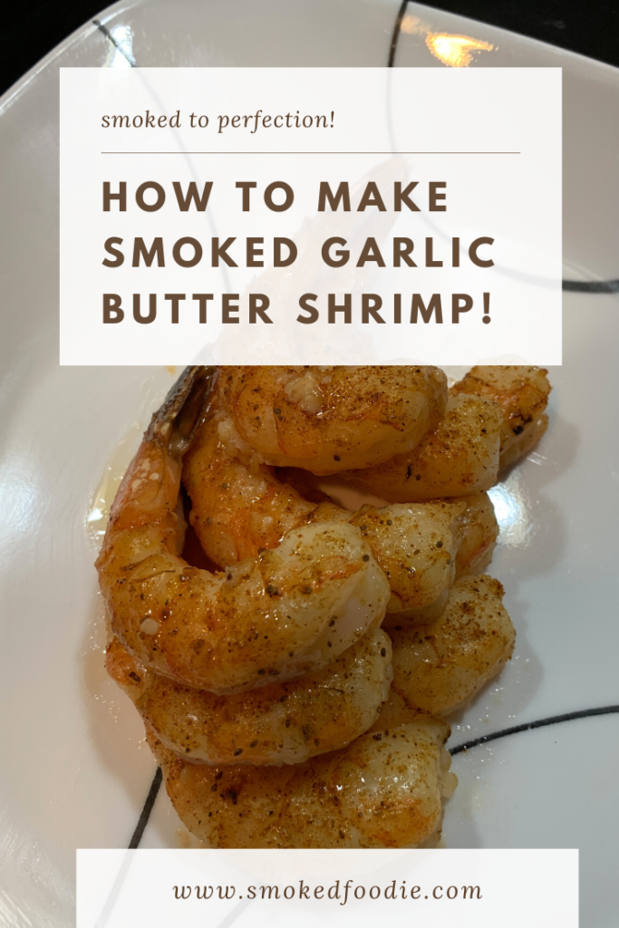 Here's a smokey twist on a classic favorite. Smoked garlic butter shrimp are indulgent, easy, and they smoke super quickly!